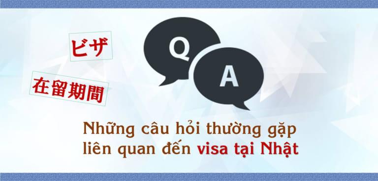 Những câu hỏi thường gặp liên quan đến visa tại Nhật Bản